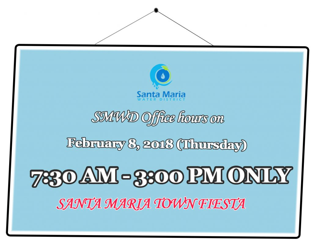 SMWD Office hours on February 8, 2018 (Thursday) 7:30 AM - 3:00 PM ONLY SANTA MARIA TOWN FIESTA